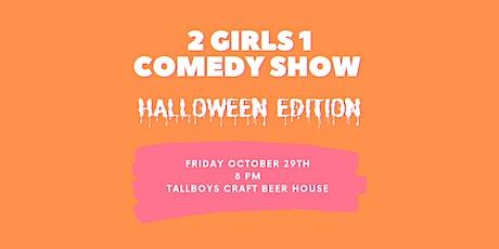 2 Girls 1 Comedy Show: Halloween Edition tickets