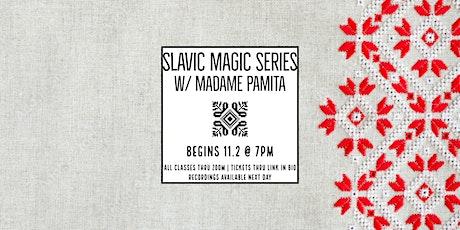 Slavic Magic Series w/ Madame Pamita tickets