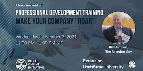 "Professional Development Training - Make Your Company ""ROAR"" tickets"