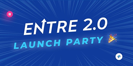 Entre 2.0 Launch Party tickets