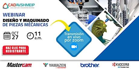 Webinar Diseño y Maquinado de piezas mecánicas con Mastercam & Brother CNC. entradas