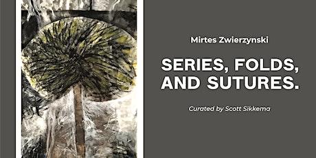 Series, Folds, and Sutures - Mirtes Zwierzynski tickets