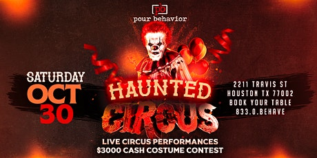 Pour Behavior Presents The Haunted Circus  | $3000 Costume Contest tickets