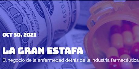 La gran estafa: el negocio de la enfermedad detrás de las farmacéuticas. boletos