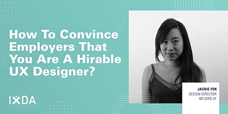 How to convince employers that you are a hireable UX designer? tickets