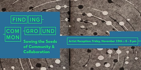 (in person): Finding Common Ground: Artist Reception tickets
