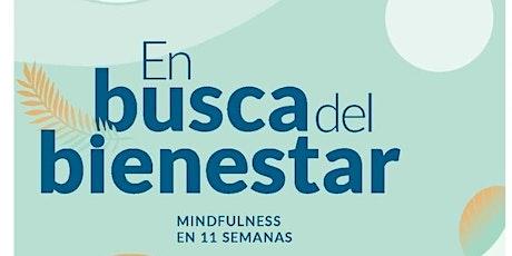 """Presentación """"En busca del Bienestar. Mindfulness en 11 semanas"""" entradas"""