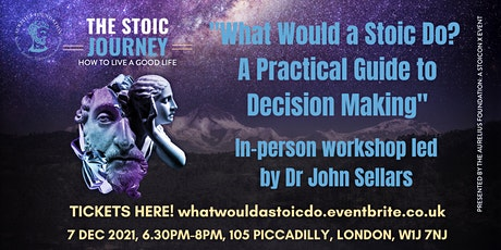 """""""What Would a Stoic Do? A Practical Guide to Decision Making"""" tickets"""