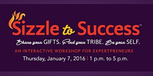 Sizzle to Success™: Share Your GIFTS, Find Your TRIBE,...