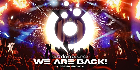 POTSDAM BOUNCE - WE ARE BACK (ARENA SHOW) Tickets