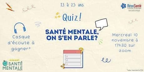 Quiz - La santé mentale, on s'en parle! billets