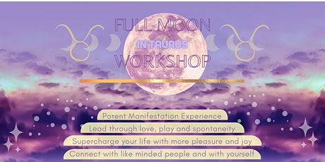 Full moon in Taurus Workshop- POTENT MANIFESTATION EXPERIENCE tickets