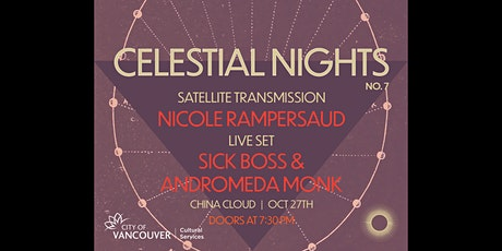 Celestial Nights No. 7 - Sick Boss & Andromeda Monk and Nicole Rampersaud tickets