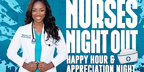 NURSES NIGHT OUT Happy Hour & Appreciation Night (Sponsored by Casamigos) tickets