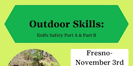 Outdoor Skills: Knife Safety Part A & Part B - Fresno tickets