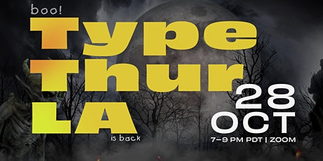 Type Thursday Los Angeles Halloween Edition | Zoom tickets