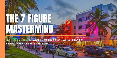 The 7 Figure Mastermind II (Miami, Florida)2022 tickets