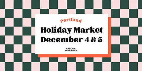 Unique Markets Portland Holiday 2021 Pop-Up tickets
