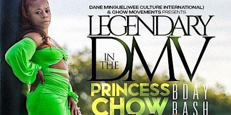 Legendary DMV Princess Chow Birthday Bash tickets