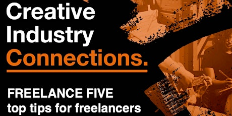 Creative Industry Connections: Freelance Five tickets