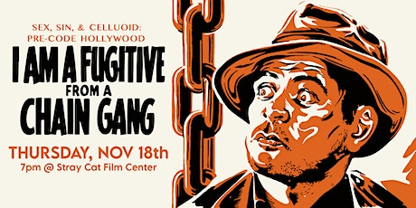 Pre-Code Hollywood: I AM A FUGITIVE FROM A CHAIN GANG! tickets