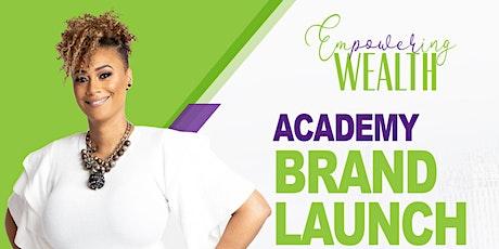 Empowering Wealth Academy Brand Launch tickets