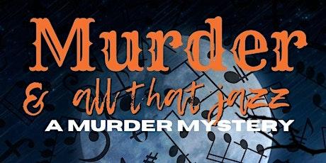 """Murder & All That Jazz"" - A Murder Mystery tickets"
