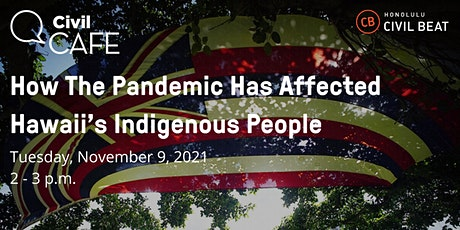 Civil Cafe: How The Pandemic Has Affected Hawaiiʻs Indigenous People tickets
