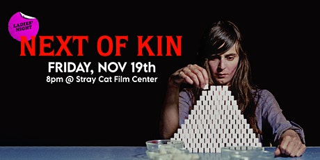 Ladies' Night: NEXT OF KIN! tickets