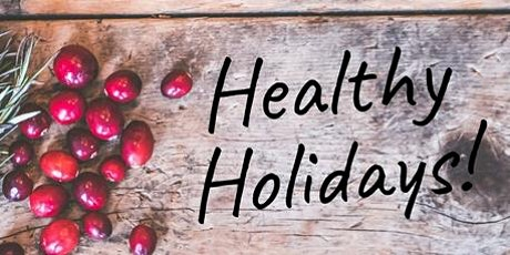 Healthy for the Holidays! tickets