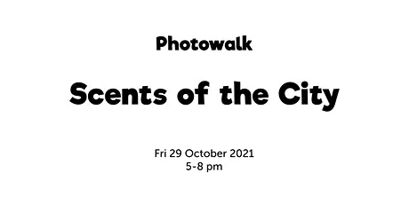 Photowalk: Scents of the City tickets