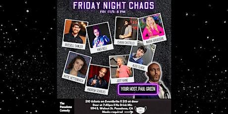 Friday Night Chaos @ The Pasadena Comedy - Friday 11/5 at 8pm tickets