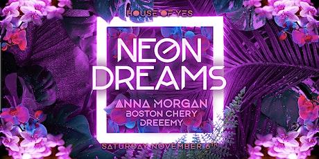 Neon Dreams: Anna Morgan, Boston Chery, Dreeemy tickets