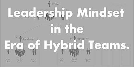 Leadership Mindset in the Era of Hybrid Teams tickets