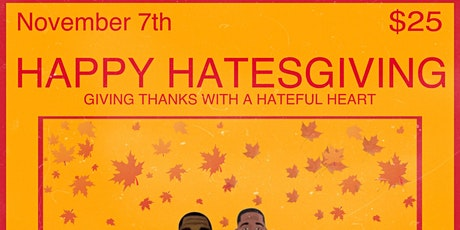 Hates-Giving a pre Thanksgiving comedy show tickets