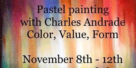 Pastel painting with Charles Andrade: Color, Value, Form tickets
