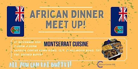 African Dinner Meetup (Monsterrat Cuisine) tickets