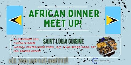 African Dinner Meetup (Saint Lucia Cuisine) tickets