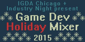 Game Dev Holiday Mixer 2015 - presented by IGDA...