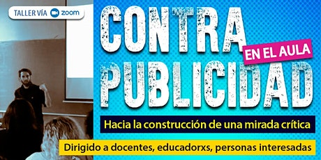 CONTRAPUBLICIDAD EN EL AULA. Hacia la construcción de una mirada crítica. entradas