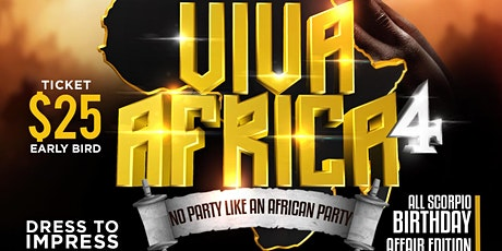 VIVA AFRICA . NO PARTY LIKE AN AFRICAN PARTY . 4TH ANNUAL EDITION tickets