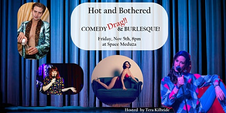 HOT and BOTHERED COMEDY and BURLESQUE! FRIDAY NOV 5 Tickets