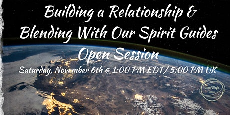 Building a relationship and Blending with our Spirit Guides tickets