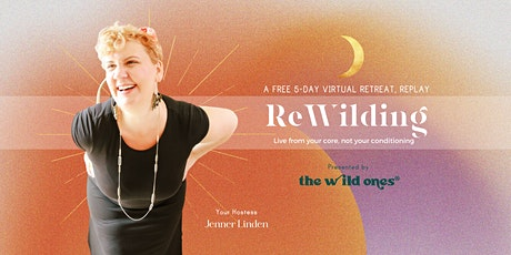 ReWilding a Free Virtual Retreat → 5-days → Featuring 25+ Experts tickets