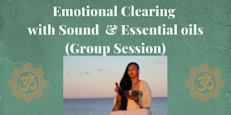 Emotional Clearing with Sound & Essential Oils tickets
