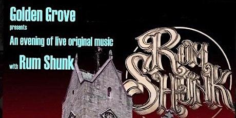 Golden Grove presents Rum Shunk tickets