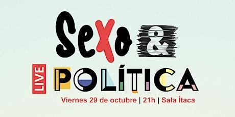 Show Sexo y Política entradas