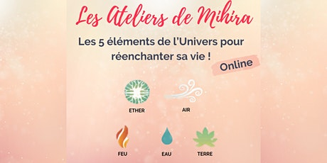 Les 5 éléments de l'Univers pour réenchanter votre  vie ! billets