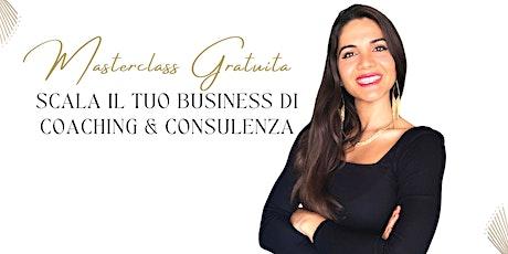 Marketing & Vendite|Scala il tuo Business di Coaching & Consulenza biglietti