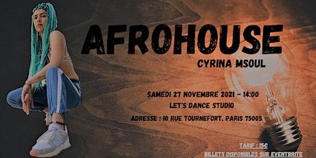 Afrohouse Workshop avec Cyrina MSOUL billets